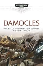 Damocles ebook by Phil Kelly, Ben Counter, Josh Reynolds,...