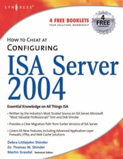 How to Cheat at Configuring ISA Server 2004 ebook by Littlejohn Shinder, Debra