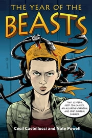 The Year of the Beasts ebook by Cecil Castellucci, Nate Powell