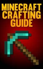 Minecraft Crafting Guide ebook by