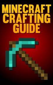 Minecraft Crafting Guide ebook by SpC Books