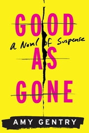 Good as Gone ebook by Amy Gentry