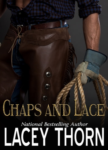 Chaps and Lace ebook by Lacey Thorn