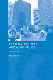 Cultural Politics and Asian Values - The Tepid War ebook by Michael D. Barr
