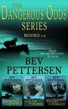 Dangerous Odds: Box Set Books 1-3 ebook by Bev Pettersen