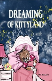 Dreaming of Kittyland ebook by D.C. Blackbird