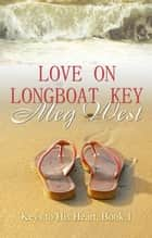 Love on Longboat Key ebook by Meg West