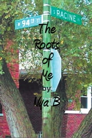 94th & Racine - The Roots of Me ebook by Nya B