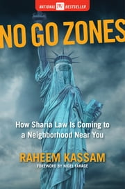 No Go Zones - How Sharia Law Is Coming to a Neighborhood Near You ebook by Raheem Kassam, Nigel Farage