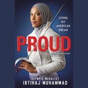 Proud (Young Readers Edition) - Living My American Dream audiobook by Ibtihaj Muhammad