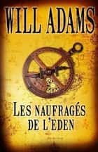 Les Naufragés de l'Eden ebook by Will ADAMS