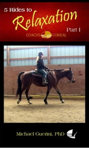 Coach's Corral 5 Rides to Relaxation - Part I ebook by Michael Guerini