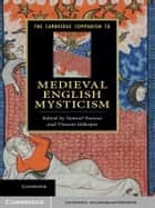 The Cambridge Companion to Medieval English Mysticism ebook by Samuel Fanous, Vincent Gillespie