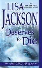 Deserves to Die ebook by Lisa Jackson
