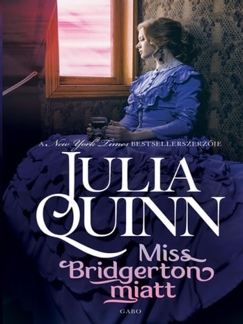 Miss Bridgerton miatt ebook by Julia Quinn