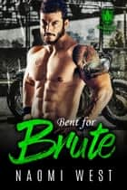 Bent for Brute - Dark Vultures MC, #3 ebook by Naomi West