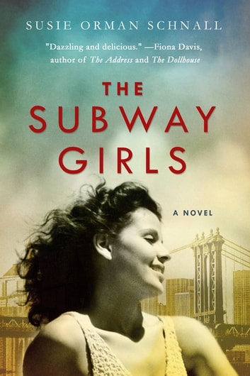 The Subway Girls - A Novel ebook by Susie Orman Schnall