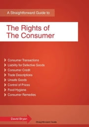 A Straightforward Guide To The Rights Of The Consumer - Revised Edition 2015 ebook by David Bryan