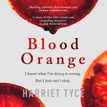 Blood Orange - The most 'heart-pounding' thriller of 2019 Audiolibro by Harriet Tyce, Julie Teal