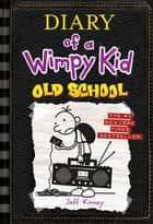 Old School (Diary of a Wimpy Kid #10) ebook by Jeff Kinney