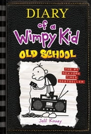 Diary of a Wimpy Kid - Old School ebook by Jeff Kinney