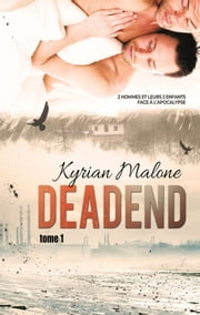 Dead End - tome 1 | Romance apocalyptique - MxM - Livre gay ebook by Kyrian Malone