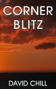 Corner Blitz - Burnside Series, #5 ebook by David Chill