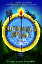 Michael's Spear eBook by Hilton Pashley