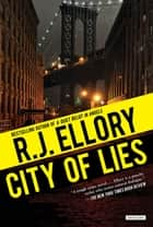 City of Lies: A Thriller ebook by R. J. Ellory