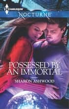Possessed by an Immortal ebook by Sharon Ashwood