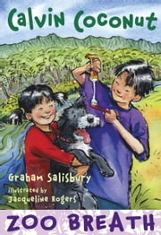 Calvin Coconut: Zoo Breath ebook by Graham Salisbury,Jacqueline Rogers
