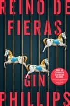 Reino de fieras ebook by Gin Phillips