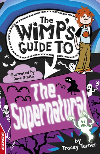 EDGE: The Wimp's Guide to: The Supernatural - EDGE: The Wimp's Guide to: ebook by Tracey Turner,Tracey Turner