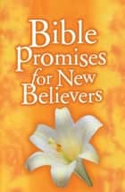 Bible Promises for New Believers ebook by B&H Editorial Staff