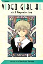 Video Girl Ai, Vol. 1 - Preproduction eBook by Masakazu Katsura, Masakazu Katsura