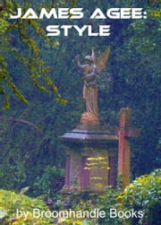 James Agee: Style ebook by Broomhandle Books