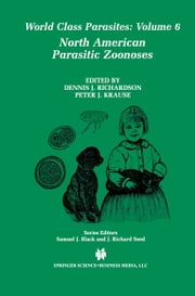 North American Parasitic Zoonoses ebook by Dennis J. Richardson,Peter J. Krause