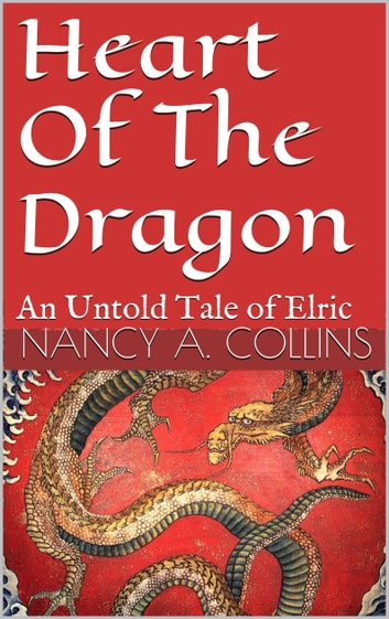 Heart Of The Dragon ebook by Nancy A. Collins