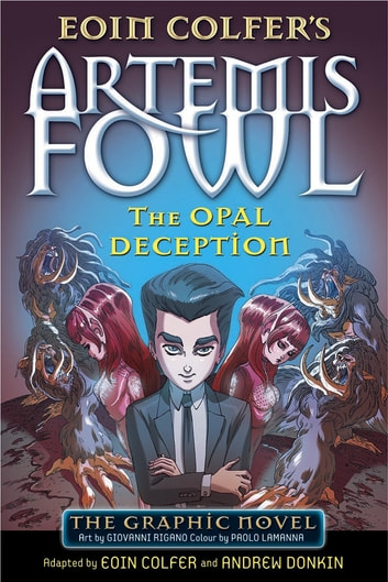 The Opal Deception - The Graphic Novel eBook by Eoin Colfer