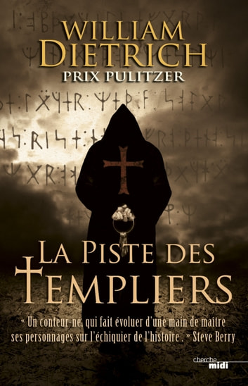 La Piste des Templiers ebook by William DIETRICH