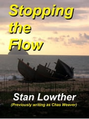 Stopping the Flow ebook by Stan Lowther