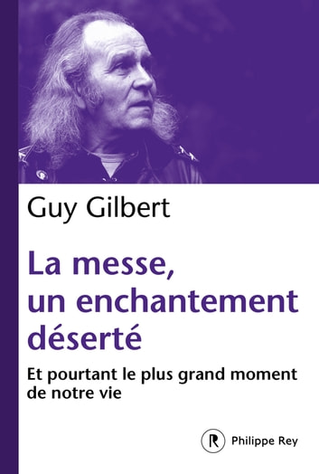 La messe, un enchantement déserté ebook by Guy Gilbert