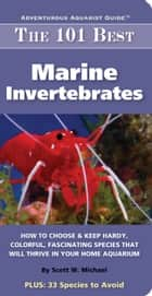 101 Best Marine Invertabrates ebook by Scott W. Michael