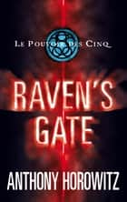 Le pouvoir des Cinq 1- Raven's gate ebook by Anthony Horowitz