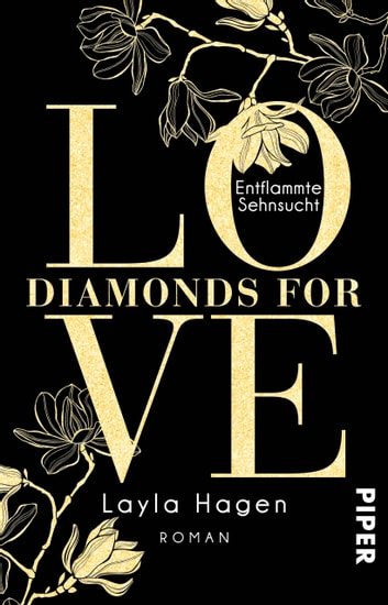 Diamonds For Love – Entflammte Sehnsucht - Roman ebook by Layla Hagen
