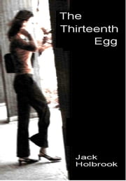 The Thirteenth Egg ebook by Jack Holbrook