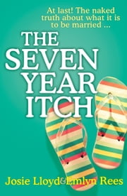 The Seven Year Itch ebook by Emlyn Rees,Josie Lloyd
