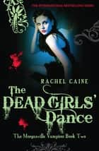 Dead Girls' Dance: The Morganville Vampires Book Two - The Morganville Vampires Book Two ebook by Rachel Caine