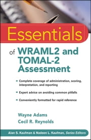 Essentials of WRAML2 and TOMAL-2 Assessment ebook by Wayne Adams,Cecil R. Reynolds