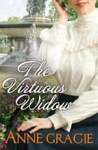 The Virtuous Widow ebook by Anne Gracie